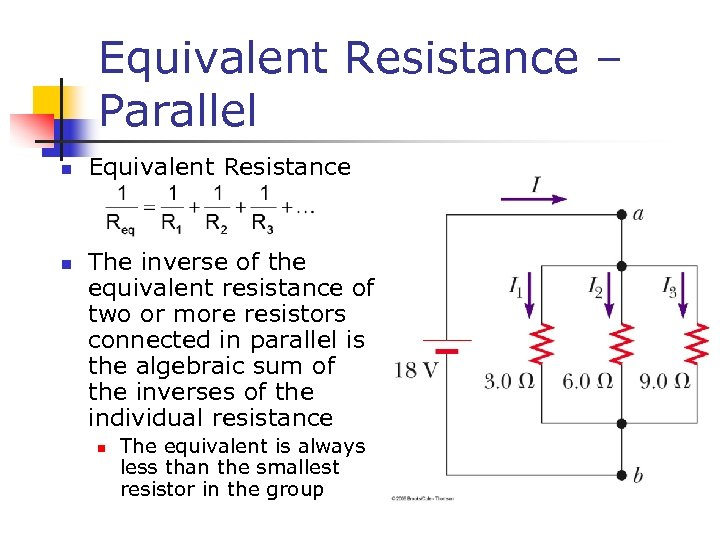 Equivalent Resistance – Parallel n n Equivalent Resistance The inverse of the equivalent resistance