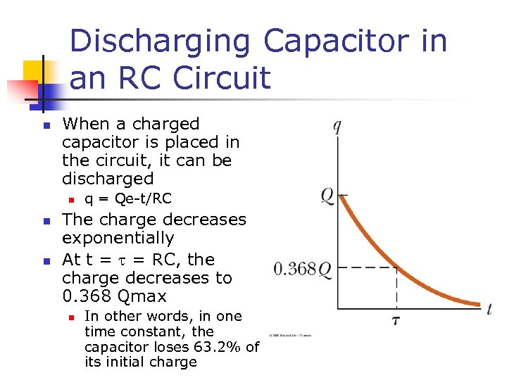 Discharging Capacitor in an RC Circuit n When a charged capacitor is placed in