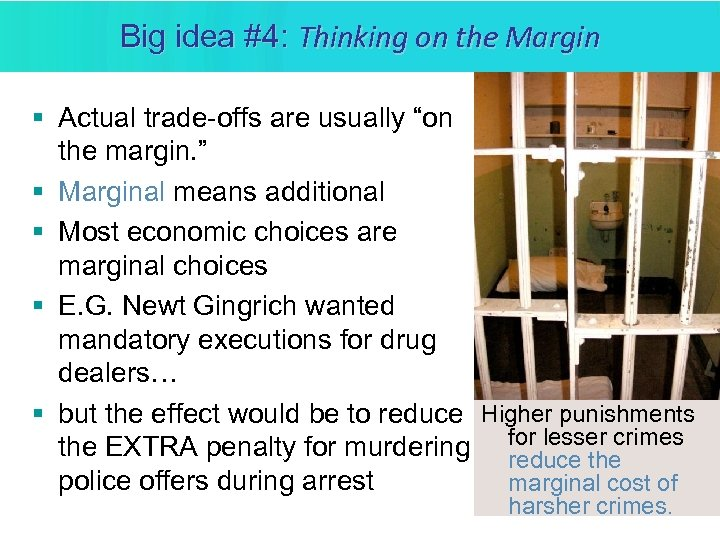"""Big idea #4: Thinking on the Margin § Actual trade-offs are usually """"on the"""