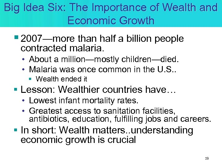 Big Idea Six: The Importance of Wealth and Economic Growth § 2007—more than half