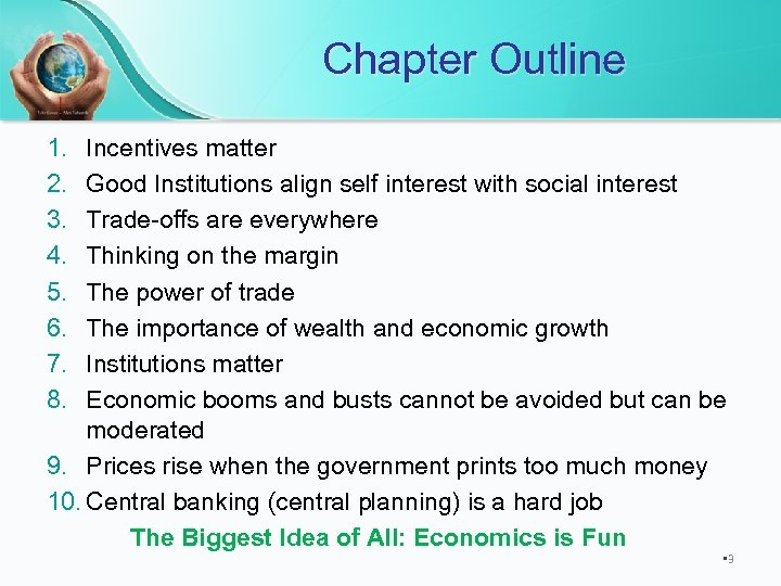Chapter Outline 1. 2. 3. 4. 5. 6. 7. 8. Incentives matter Good Institutions