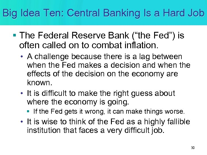 Big Idea Ten: Central Banking Is a Hard Job § The Federal Reserve Bank