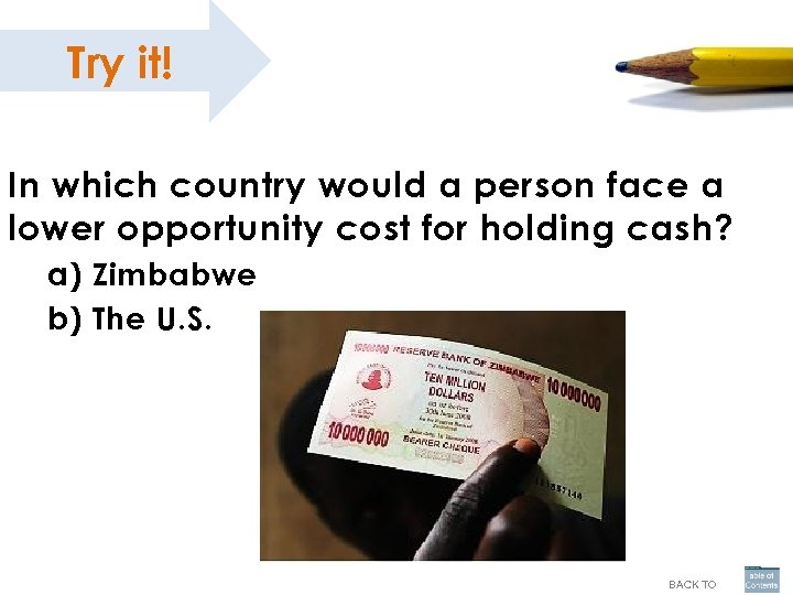 Try it! In which country would a person face a lower opportunity cost for