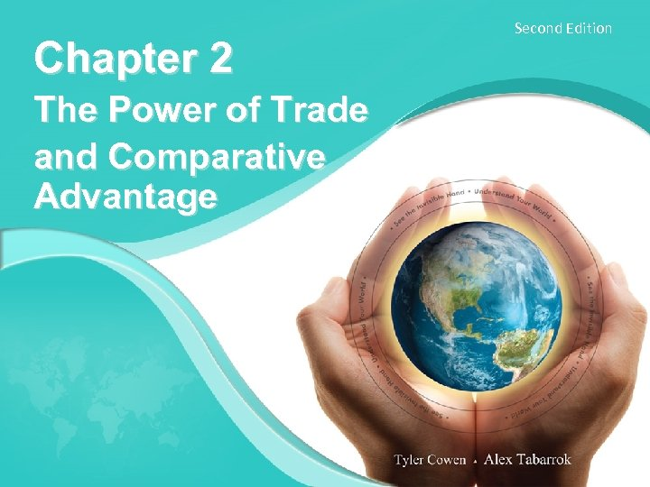 Chapter 2 The Power of Trade and Comparative Advantage Second Edition