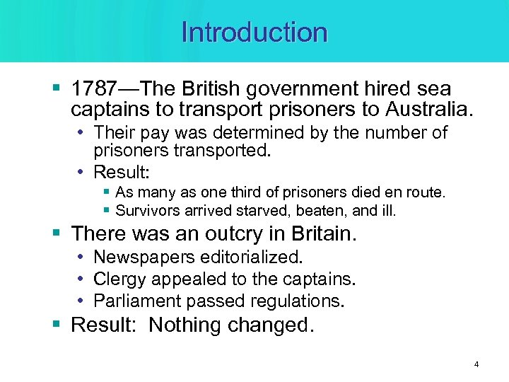 Introduction § 1787—The British government hired sea captains to transport prisoners to Australia. •