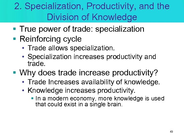 2. Specialization, Productivity, and the Division of Knowledge § True power of trade: specialization