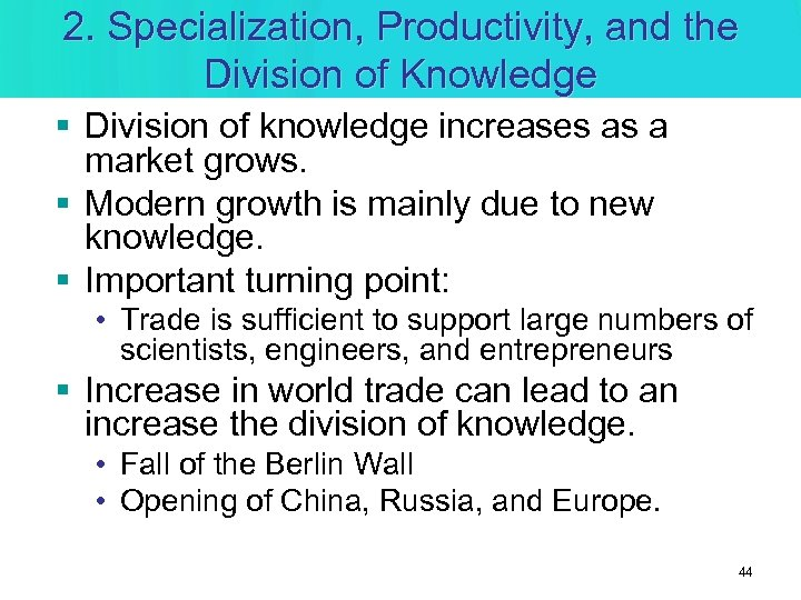 2. Specialization, Productivity, and the Division of Knowledge § Division of knowledge increases as