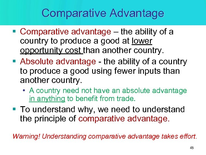 Comparative Advantage § Comparative advantage – the ability of a country to produce a