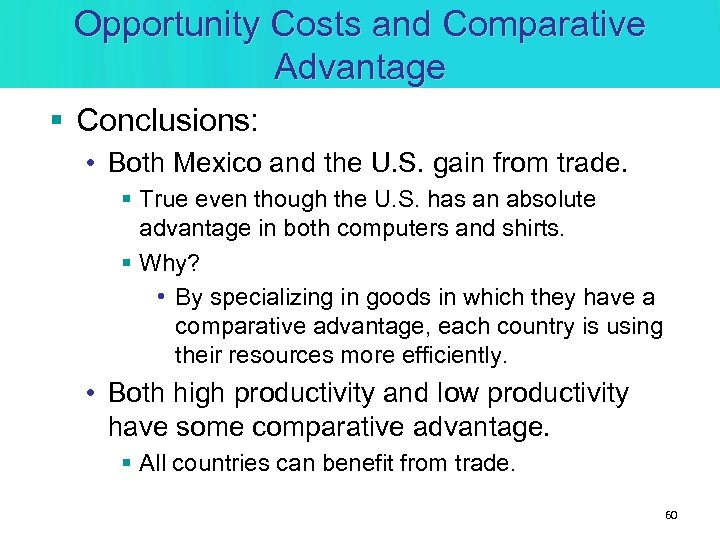 Opportunity Costs and Comparative Advantage § Conclusions: • Both Mexico and the U. S.