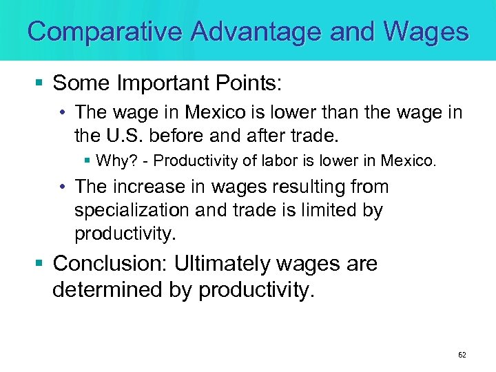 Comparative Advantage and Wages § Some Important Points: • The wage in Mexico is