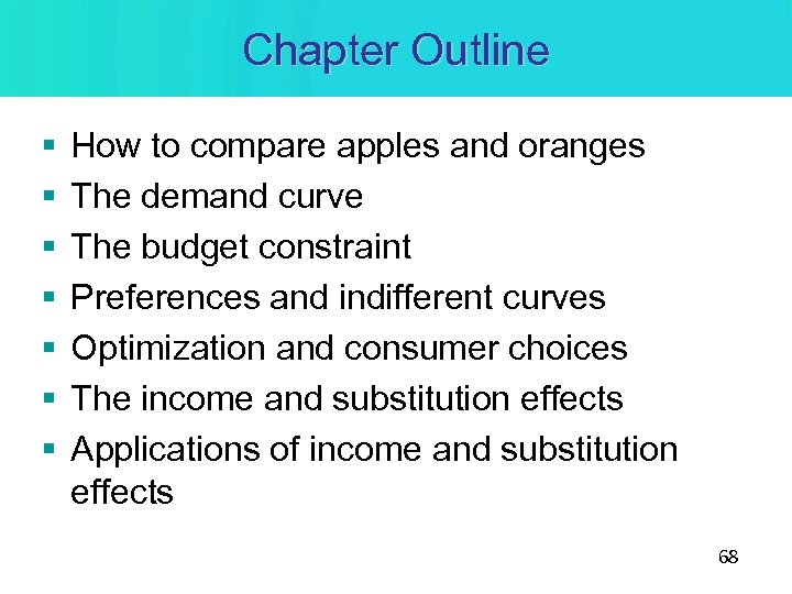 Chapter Outline § § § § How to compare apples and oranges The demand