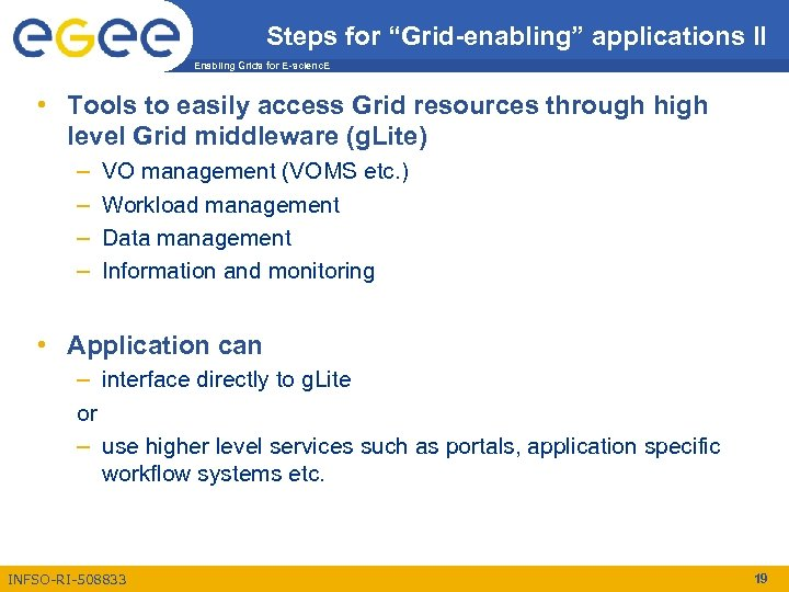 "Steps for ""Grid-enabling"" applications II Enabling Grids for E-scienc. E • Tools to easily"