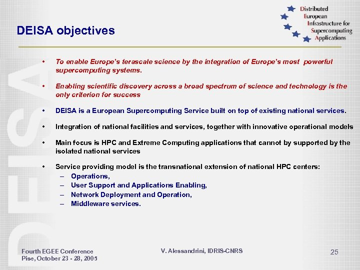 DEISA objectives • To enable Europe's terascale science by the integration of Europe's most