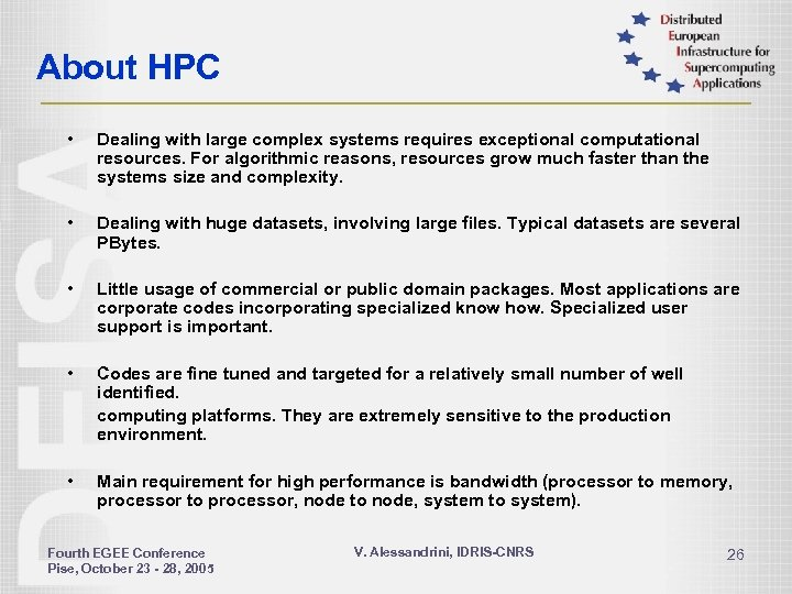 About HPC • Dealing with large complex systems requires exceptional computational resources. For algorithmic