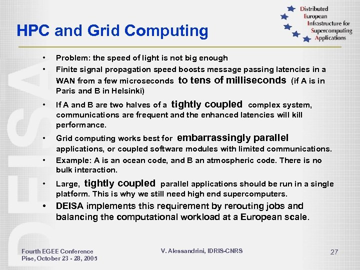 HPC and Grid Computing • • Problem: the speed of light is not big