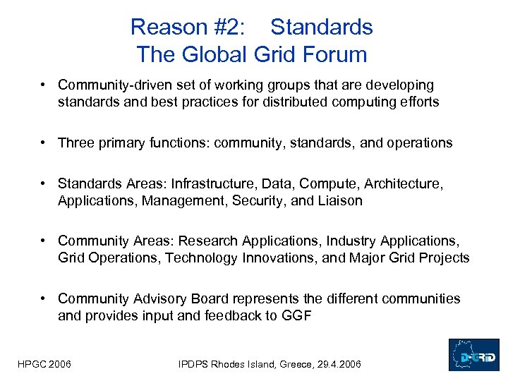 Reason #2: Standards The Global Grid Forum • Community-driven set of working groups that
