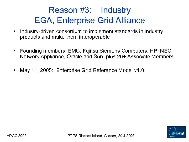 Reason #3: Industry EGA, Enterprise Grid Alliance • Industry-driven consortium to implement standards in