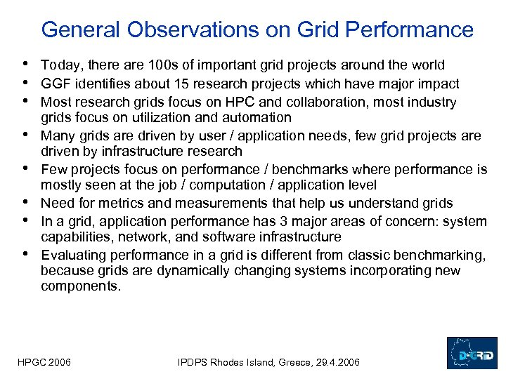 General Observations on Grid Performance • • Today, there are 100 s of important