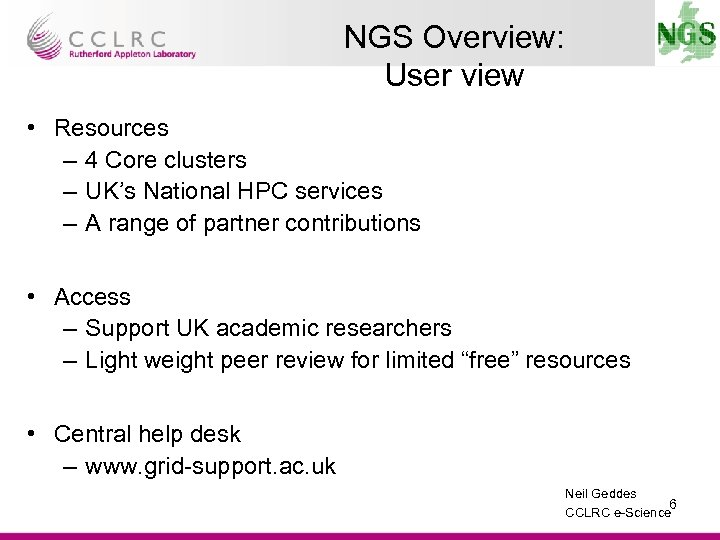 NGS Overview: User view • Resources – 4 Core clusters – UK's National HPC