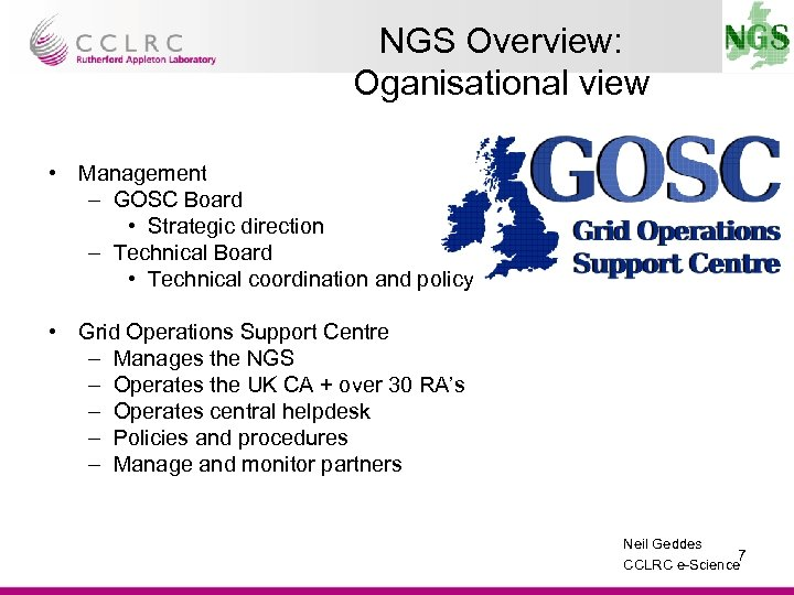NGS Overview: Oganisational view • Management – GOSC Board • Strategic direction – Technical