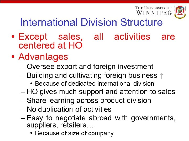 International Division Structure • Except sales, all activities are centered at HO • Advantages