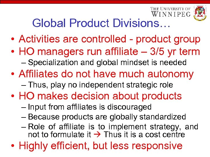 Global Product Divisions… • Activities are controlled - product group • HO managers run