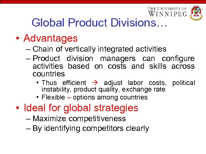 Global Product Divisions… • Advantages – Chain of vertically integrated activities – Product division
