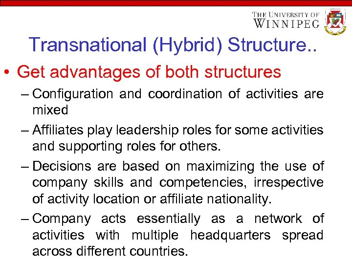 Transnational (Hybrid) Structure. . • Get advantages of both structures – Configuration and coordination
