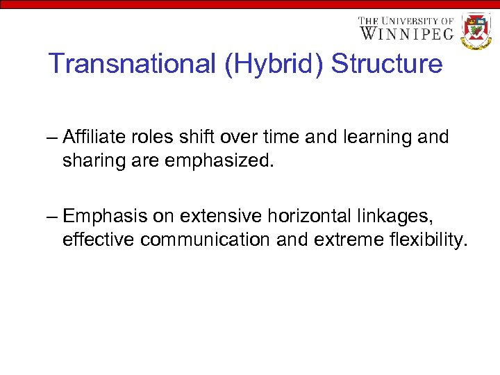 Transnational (Hybrid) Structure – Affiliate roles shift over time and learning and sharing are
