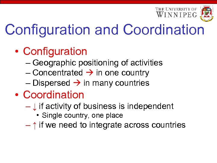 Configuration and Coordination • Configuration – Geographic positioning of activities – Concentrated in one