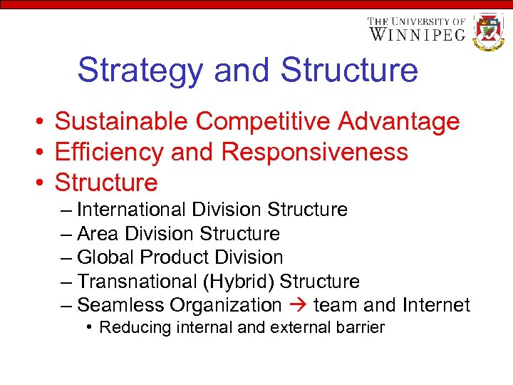 Strategy and Structure • Sustainable Competitive Advantage • Efficiency and Responsiveness • Structure –