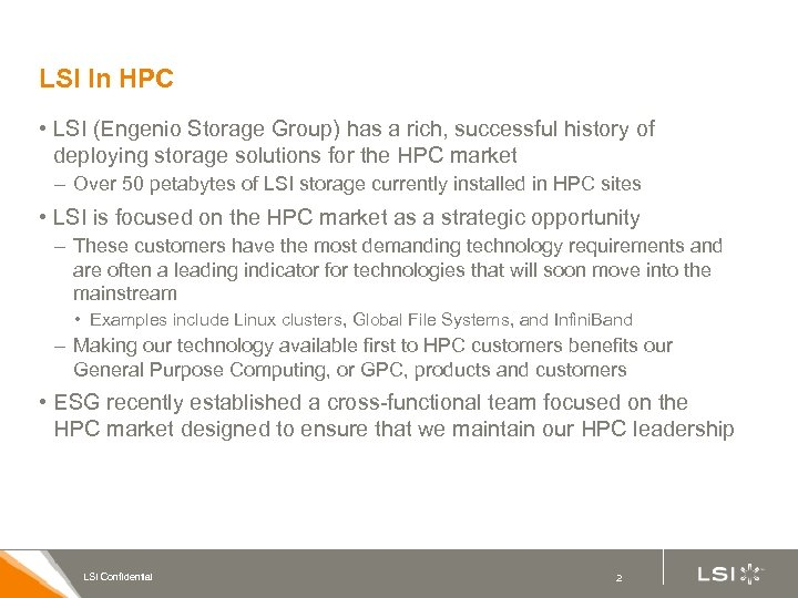LSI In HPC • LSI (Engenio Storage Group) has a rich, successful history of