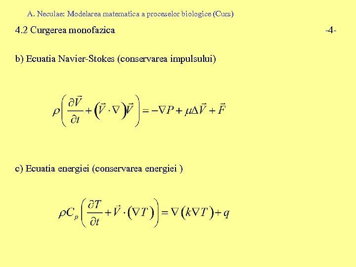 A. Neculae: Modelarea matematica a proceselor biologice (Curs) 4. 2 Curgerea monofazica b) Ecuatia