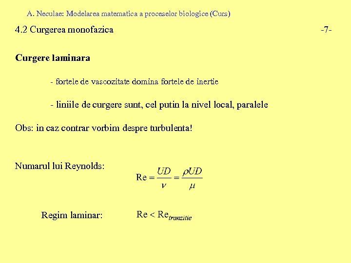 A. Neculae: Modelarea matematica a proceselor biologice (Curs) 4. 2 Curgerea monofazica Curgere laminara