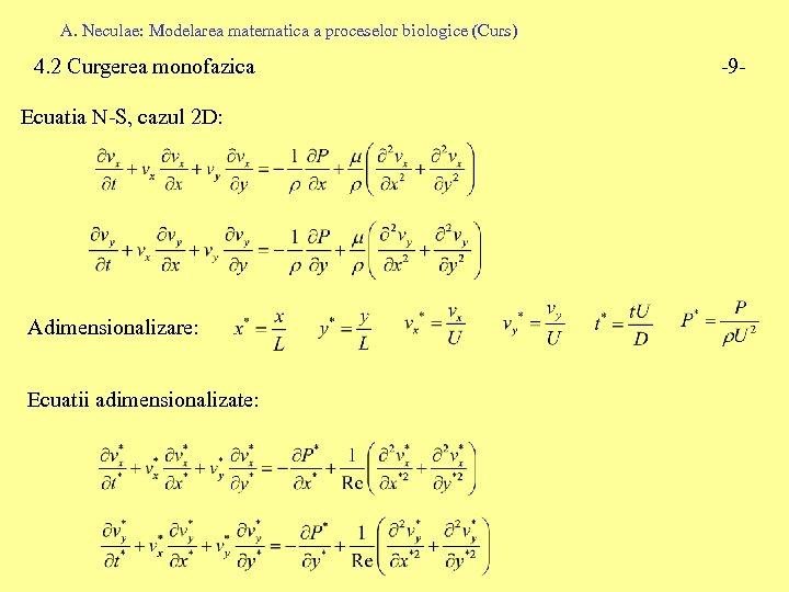 A. Neculae: Modelarea matematica a proceselor biologice (Curs) 4. 2 Curgerea monofazica Ecuatia N-S,