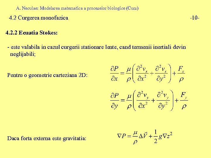 A. Neculae: Modelarea matematica a proceselor biologice (Curs) 4. 2 Curgerea monofazica 4. 2.
