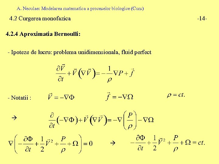 A. Neculae: Modelarea matematica a proceselor biologice (Curs) 4. 2 Curgerea monofazica -14 -