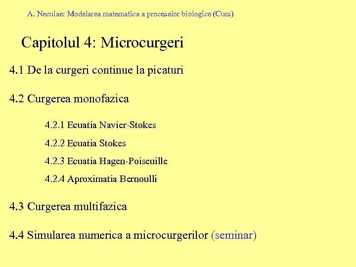 A. Neculae: Modelarea matematica a proceselor biologice (Curs) Capitolul 4: Microcurgeri 4. 1 De