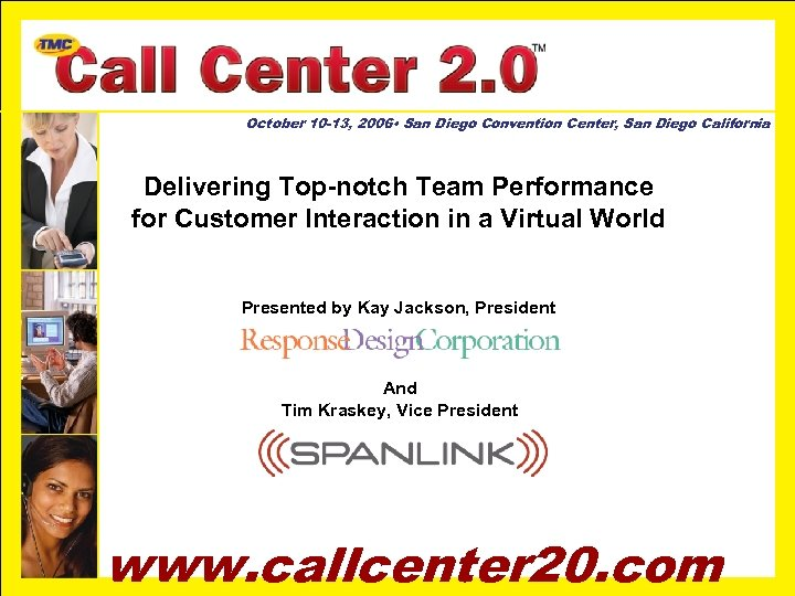 October 10 -13, 2006 • San Diego Convention Center, San Diego California Delivering Top-notch