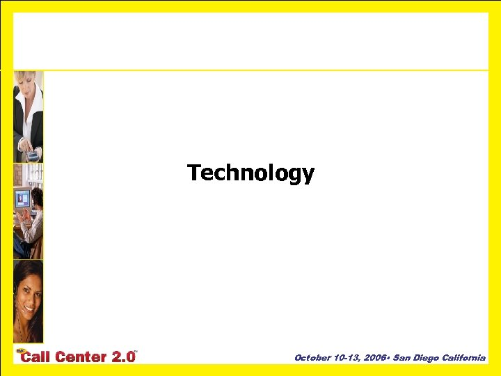 Technology October 10 -13, 2006 • San Diego California
