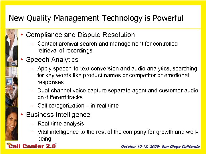 New Quality Management Technology is Powerful • Compliance and Dispute Resolution – Contact archival