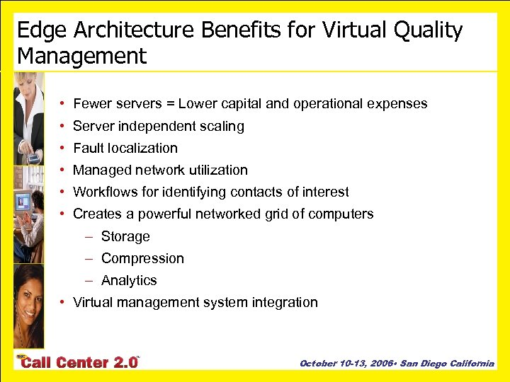 Edge Architecture Benefits for Virtual Quality Management • Fewer servers = Lower capital and