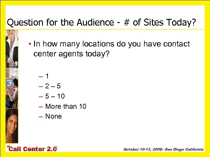 Question for the Audience - # of Sites Today? • In how many locations