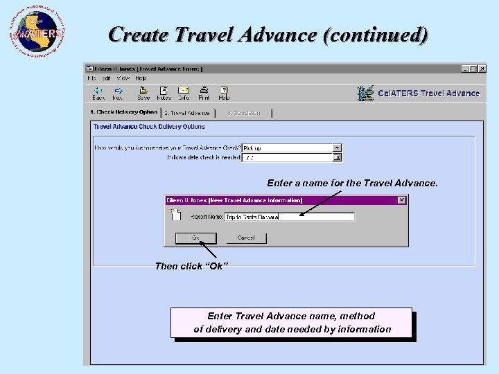 """Create Travel Advance (continued) Enter a name for the Travel Advance. Then click """"Ok"""""""