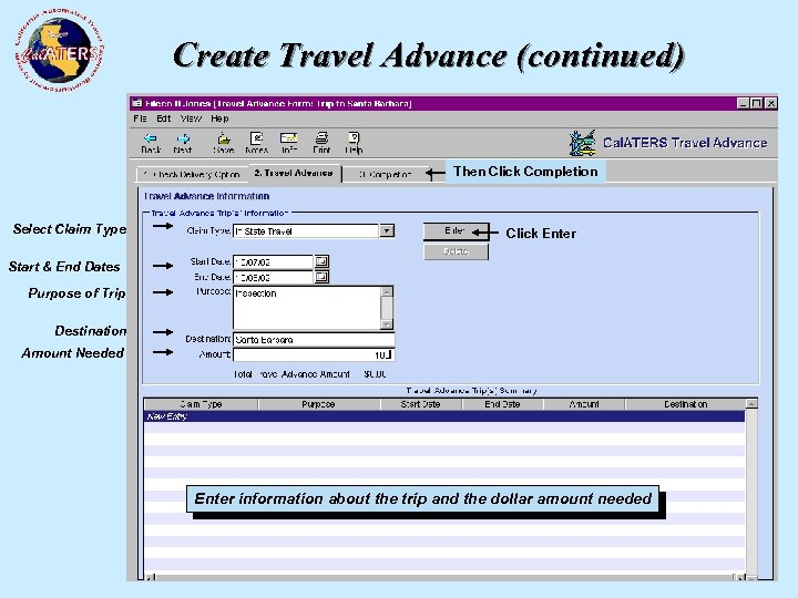 Create Travel Advance (continued) Then Click Completion Select Claim Type Click Enter Start &