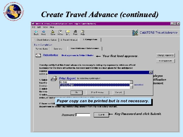 Create Travel Advance (continued) Your first level approver. Employee Certification Statement. Paper copy can