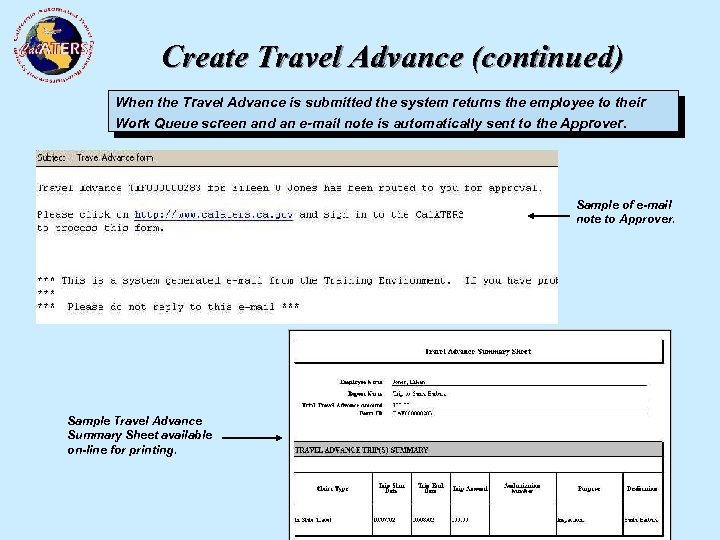 Create Travel Advance (continued) When the Travel Advance is submitted the system returns the