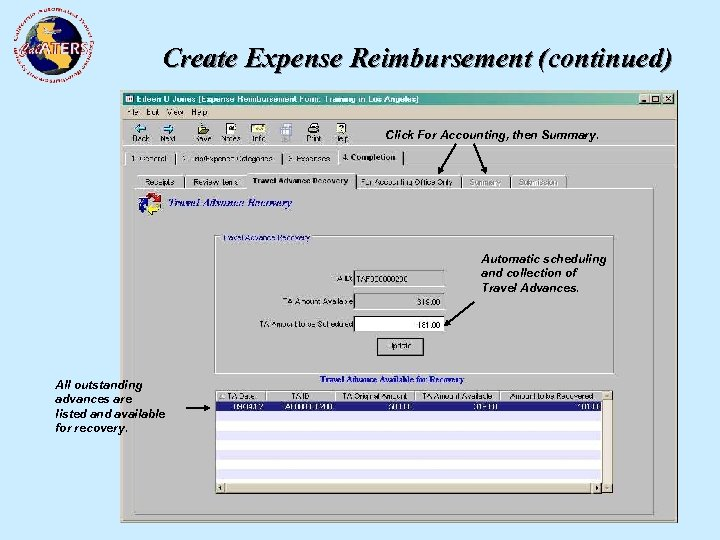 Create Expense Reimbursement (continued) Click For Accounting, then Summary. Automatic scheduling and collection of