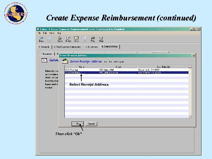 Create Expense Reimbursement (continued) Your first level approver. Select Receipt Address. Certification Statement. Key