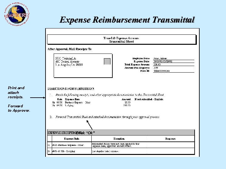 Expense Reimbursement Transmittal Print and attach receipts. Select Transmittal Page. Forward to Approver. Click